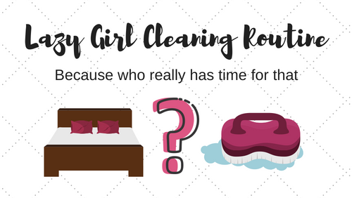 Lazy Girl Cleaning Routine