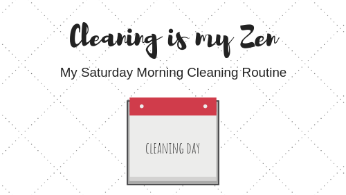 Saturday Morning Cleaning Routine