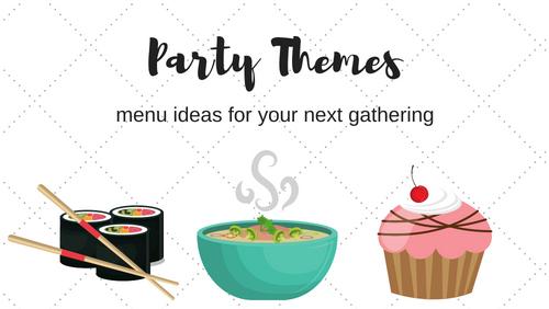 Menu Theme Ideas for Your NextCelebration
